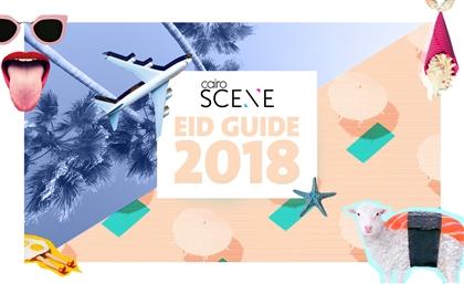 The CairoScene Eid Al-Adha Guide 2018
