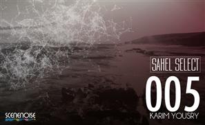 Sahel Select 005: Karim Yousry