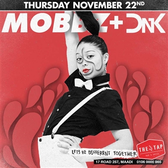 MOBBZ + DNK at THE TAP MAADI