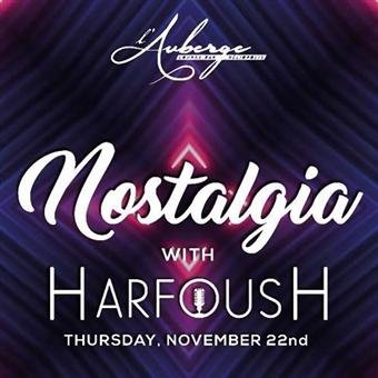 NOSTALGIA W/ HARFOUSH at L'AUBERGE