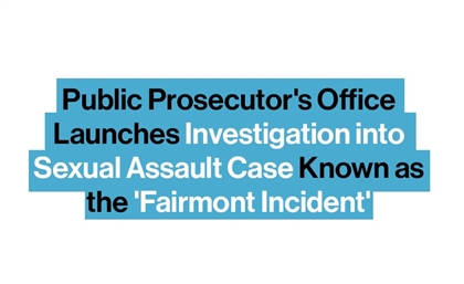 Public Prosecutor's Office Launches Investigation into the 'Fairmont Incident' Sexual Assault Case