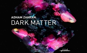 New LP: Adham Zahran's Dark Matter