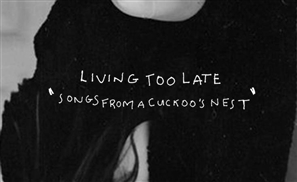 Album Review: 'Songs From A Cuckoo's Nest' By Living Too Late