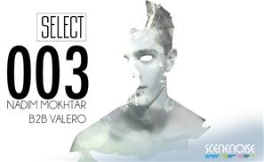 SceneNoise Select 003: Nadim Mokhtar B2B Valero