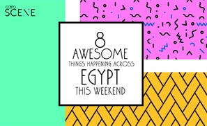 8 Awesome Things Happening Across Egypt This Weekend