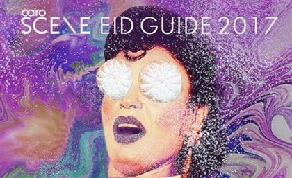 CairoScene Eid Guide 2017