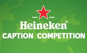 Heineken Caption Contest