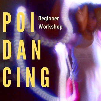 Poi Dancing for Beginners @ Lotus