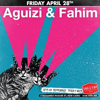 Aguizi & Fahim @ The Tap East