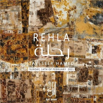 REHLA - A Solo Exhibition By Tayseer Hamed