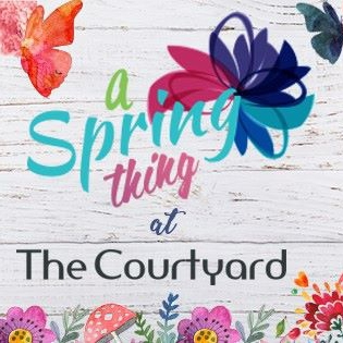 A Spring Thing @ The Courtyard