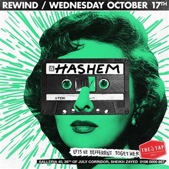 REWIND ft. Hashem @ The Tap West