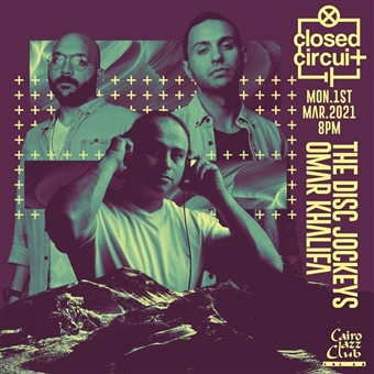 Closed Circuit: The Disk Jockeys & Omar Khalifa