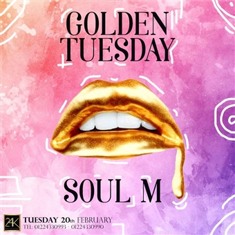 Golden Tuesday ft Soul M  @ 24