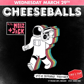Cheese Balls W/ Moez & Jack @ The Tap Maadi