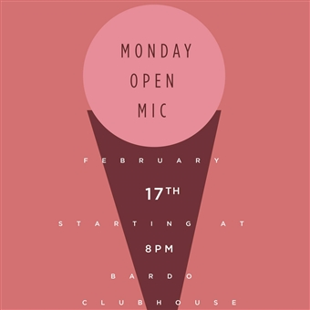 February Open Mic pt. II @ Bardo Clubhouse