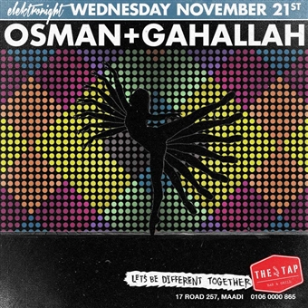 Elektronight: Osman + Gahallah @ The Tap Maadi