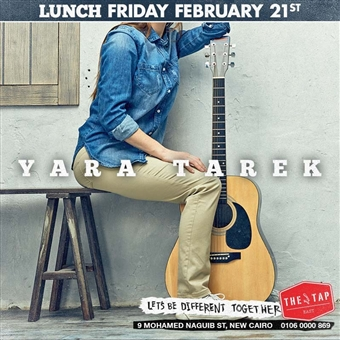 Lunch Friday Ft. Yara Tarek @ The Tap East