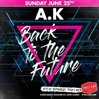 Back To Future W/ DJ A.K @ The Tap East