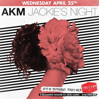 AKM Jackies Night @   The Tap East
