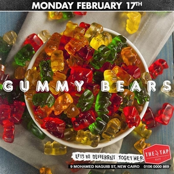 Gummy Bears @ The Tap East