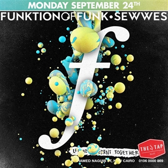 Funktion of Funk: Sewwes @ The Tap East