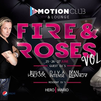Fire & Roses @ Motion Club