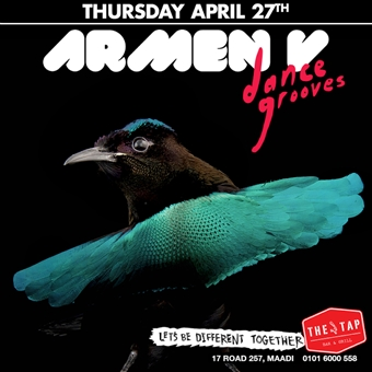 Dance Grooves W/ Armen V @ The Tap Maadi