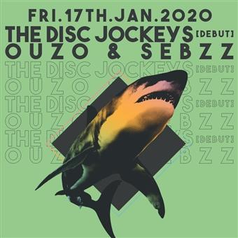 THE DISK JOCKEYS (DEBUT) / OUZO & SEBZZ @ CJC