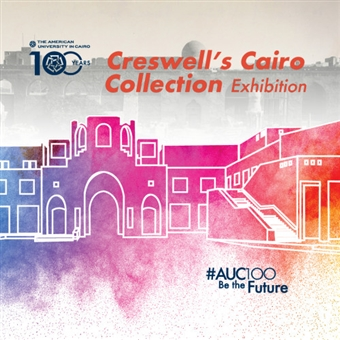 Creswell's Cairo Collection Exhibition @ Auc