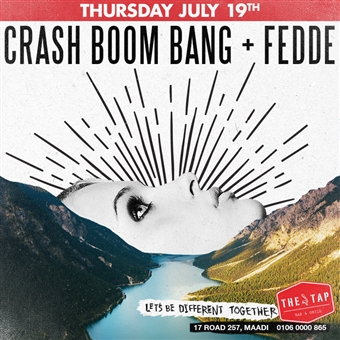 Crash Boom Bang & Fedde @ The Tap Maadi