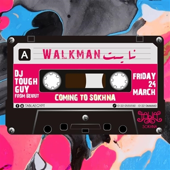 Walkman Night ft. DJ Tough Guy @ Tabla Sokhna